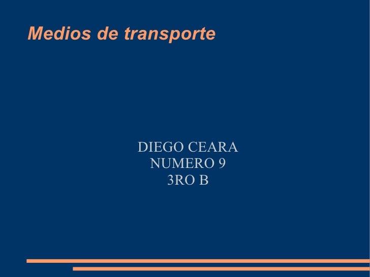 Medios de transporte DIEGO CEARA NUMERO 9 3RO B