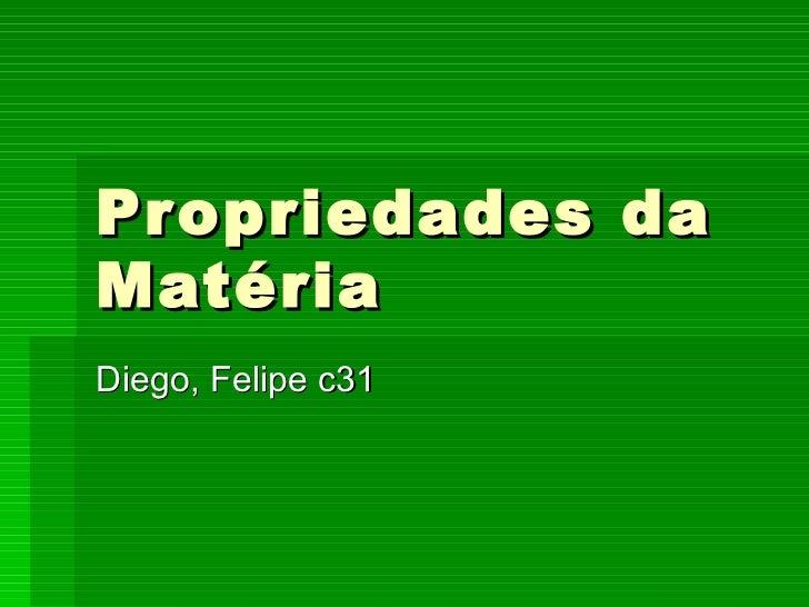 Propriedades da Matéria Diego, Felipe c31