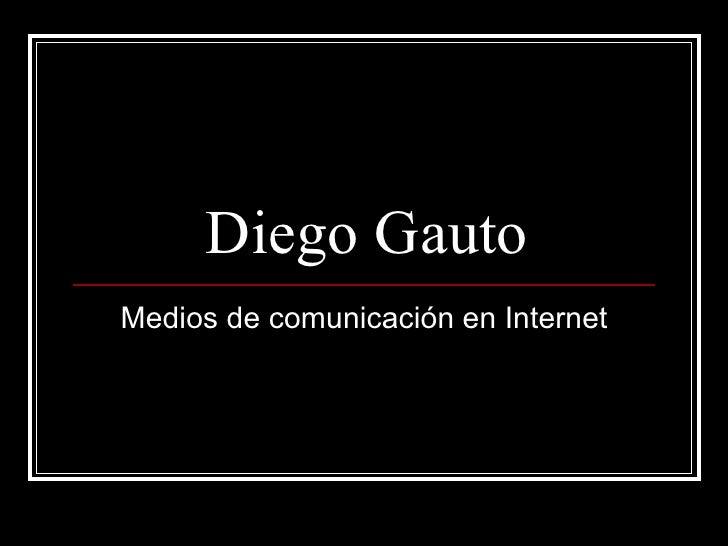 Diego Gauto Medios de comunicación en Internet