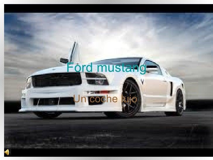 Ford mustangUn coche lujo