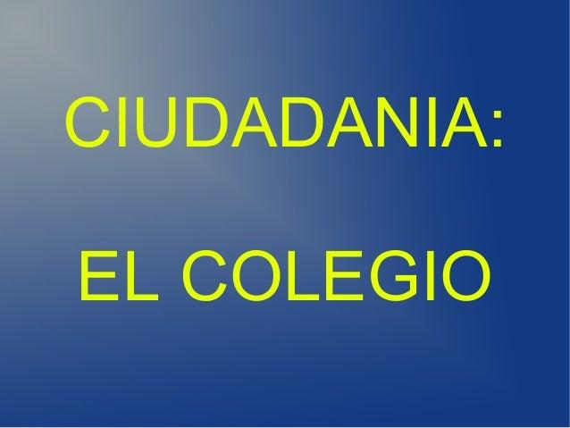 CIUDADANIA: EL COLEGIO