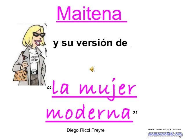"""Maitenay su versión de""""la mujermoderna""""Diego Ricol Freyre"""