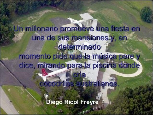 Un millonario promueve una fiesta enUn millonario promueve una fiesta enuna de sus mansiones y, enuna de sus mansiones y, ...