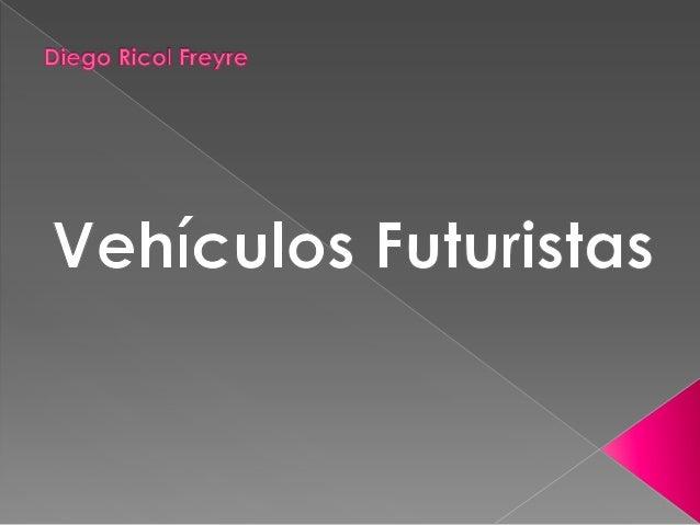 Diego ricol freyre vehículos futuristas
