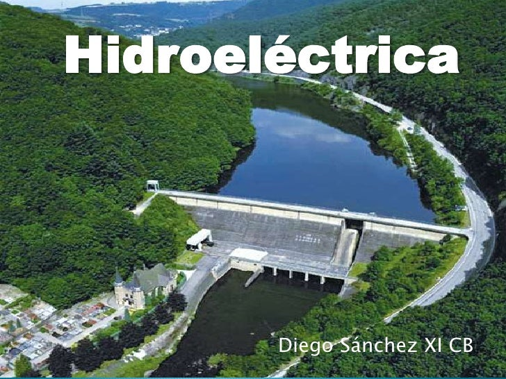 Hidroeléctrica       Diego Sánchez XI CB