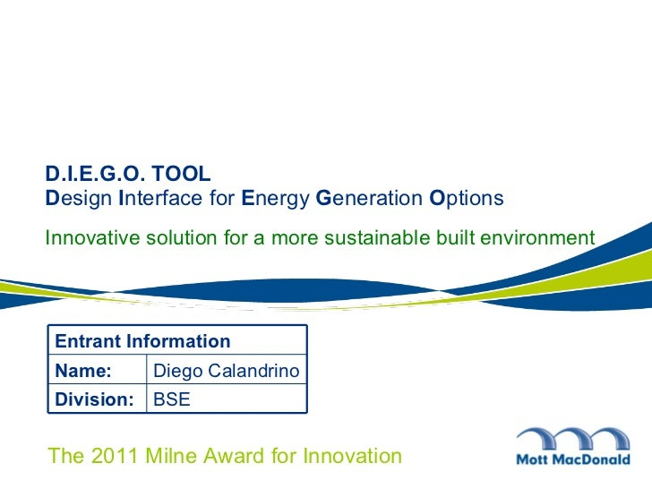 D.I.E.G.O. TOOL D esign  I nterface for  E nergy  G eneration  O ptions Innovative solution for a more sustainable built e...