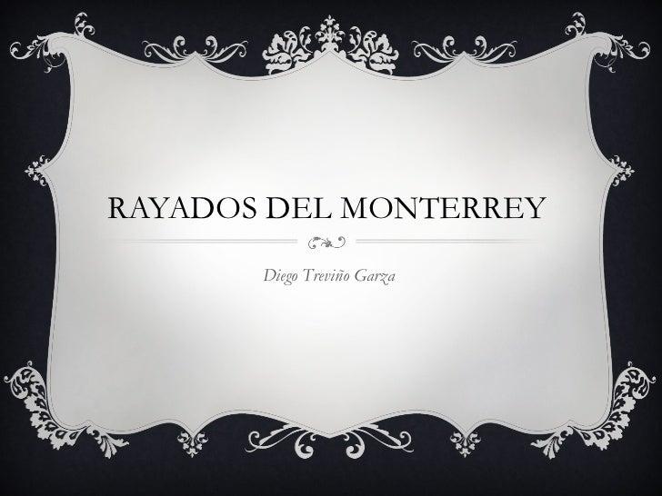RAYADOS DEL MONTERREY       Diego Treviño Garza