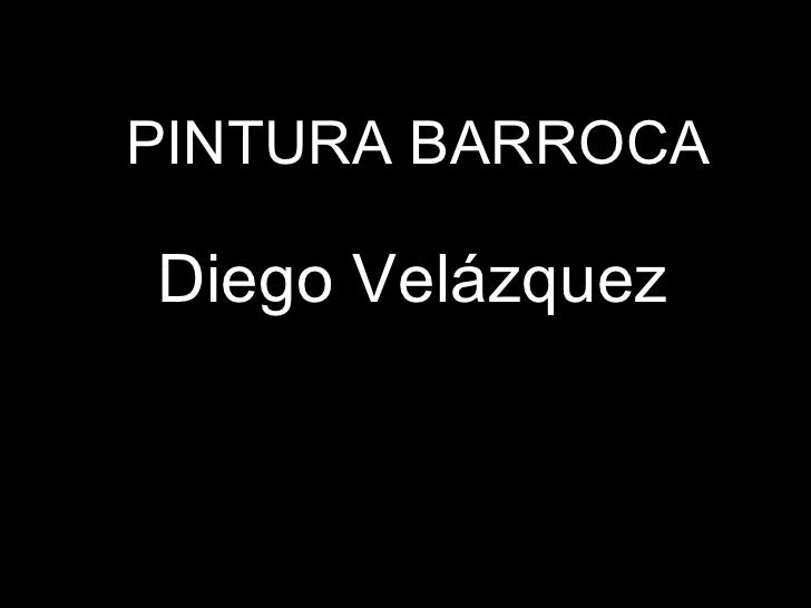 Diego   Velázquez PINTURA BARROCA