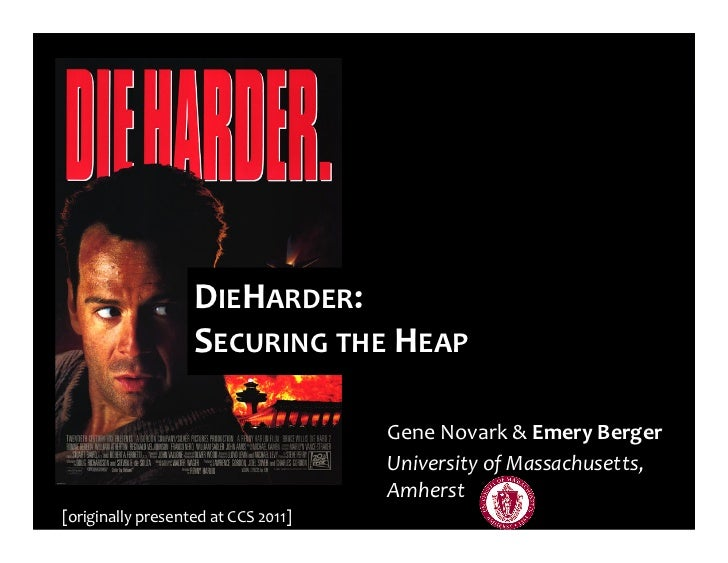 DIEHARDER:	                                   SECURING	  THE	  HEAP	                                   	                  ...