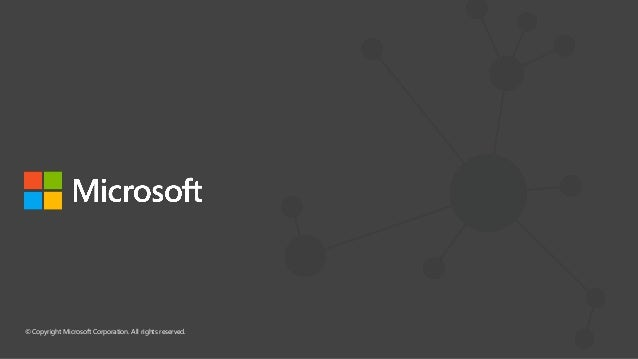 © Copyright Microsoft Corporation. All rights reserved.