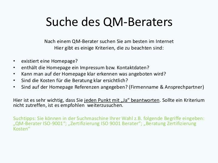 Suche des QM-Beraters              Nach einem QM-Berater suchen Sie am besten im Internet                  Hier gibt es ei...