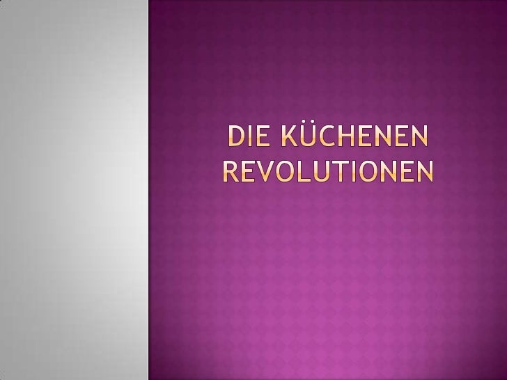 Die Küchenen Revolutionen <br />