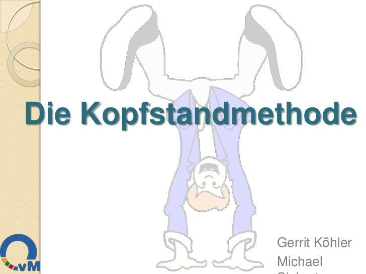 Die Kopfstandmethode               Gerrit Köhler               Michael