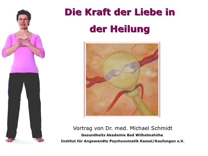 Die Kraft der Liebe in der Heilung Vortrag von Dr. med. Michael Schmidt Gesundheits Akademie Bad Wilhelmshöhe  Institut fü...