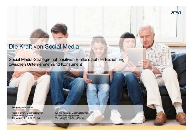 Copyright 2013 TWT Die Kraft von Social Media Social Media-Strategie hat positiven Einfluss auf die Beziehung zwischen Unt...