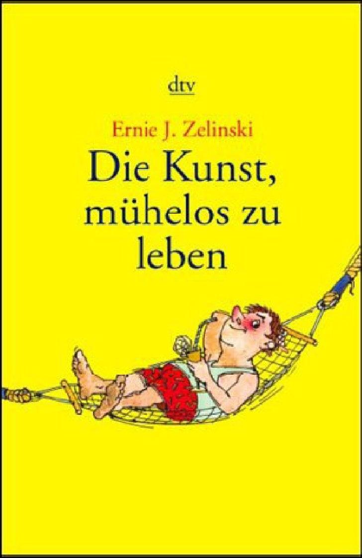 Ernie J. Zelinski                                          Die Kunst,                                          mühelos zu ...
