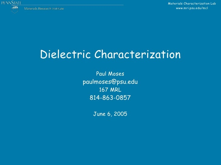 Materials Characterization Lab                                 www.mri.psu.edu/mcl     Dielectric Characterization        ...