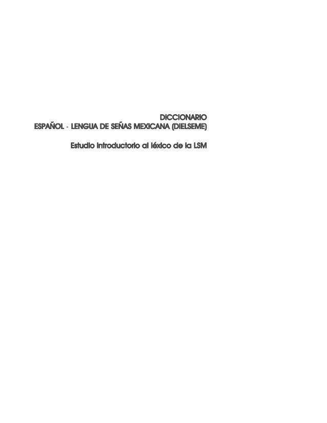 DICCIONARIO ESPAÑOL - LENGUA DE SEÑAS MEXICANA (DIELSEME) Estudio introductorio al léxico de la LSM