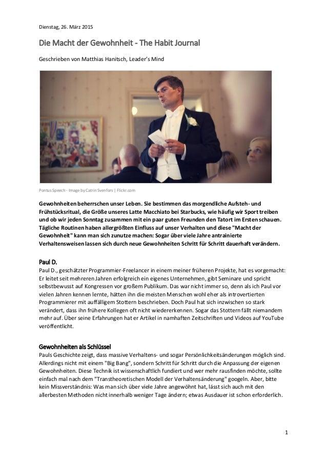1 Dienstag, 26. März 2015 Die Macht der Gewohnheit - The Habit Journal Geschrieben von Matthias Hanitsch, Leader's Mind Po...