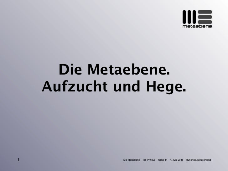 metaebene      Die Metaebene.    Aufzucht und Hege.1             Die Metaebene – Tim Pritlove – niche 11 – 4. Juni 2011 – ...