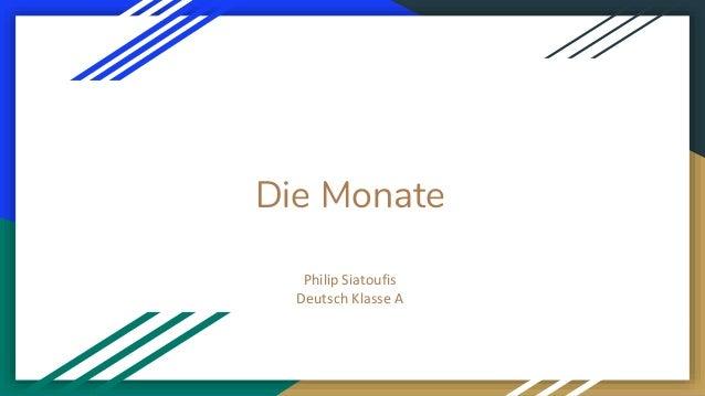 Die Monate Philip Siatoufis Deutsch Klasse A