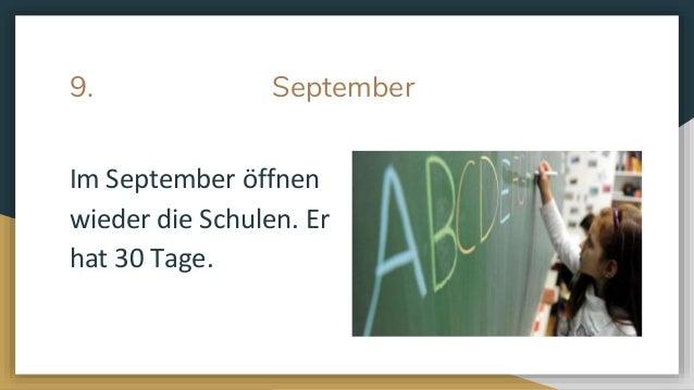 9. September Im September �ffnen wieder die Schulen. Er hat 30 Tage.