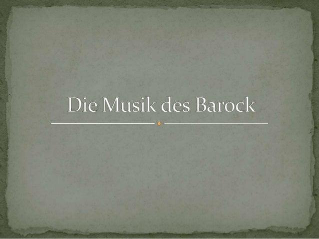 • Frühbarock (1600 – 1650) – italienische Dominanz • Hochbarock (1650 – 1710) – französische Einflüsse • Spätbarock (1710 ...