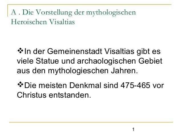 A . Die Vorstellung der mythologischen  Heroischen Visaltias  In der Gemeinenstadt Visaltias gibt es  viele Statue und ar...