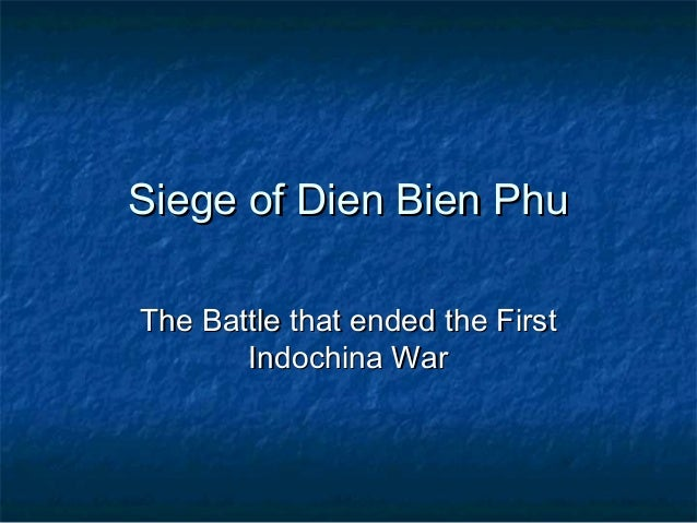 Siege of Dien Bien PhuSiege of Dien Bien Phu The Battle that ended the FirstThe Battle that ended the First Indochina WarI...