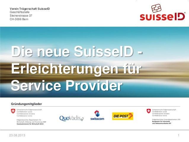 Verein Trägerschaft SuisseID Geschäftsstelle Steinerstrasse 37 CH-3006 Bern Verein Trägerschaft SuisseID Geschäftsstelle S...
