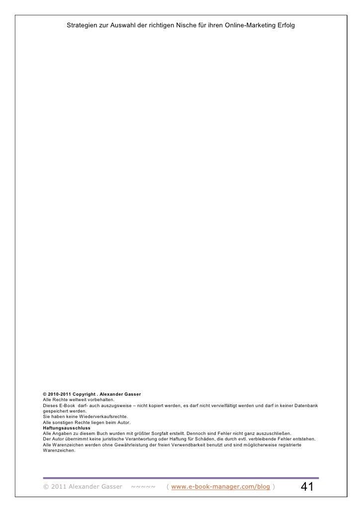 Strategien zur Auswahl der richtigen Nische für ihren Online-Marketing Erfolg© 2010-2011 Copyright . Alexander GasserAlle ...