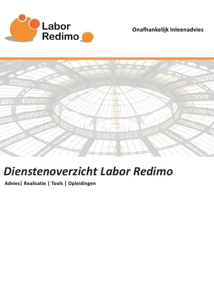 Onafhankelijk InleenadviesDienstenoverzicht Labor RedimoAdvies  Realisatie   Tools   Opleidingen