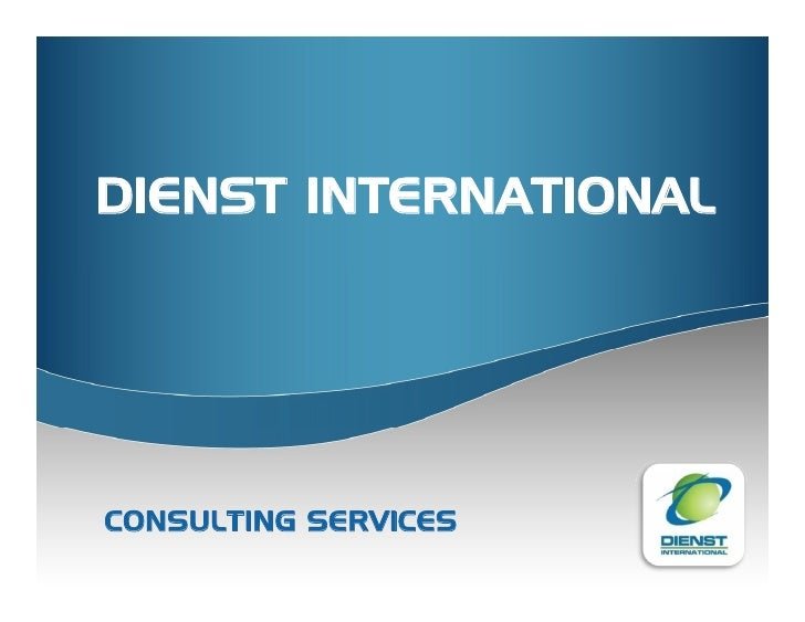 DIENST INTERNATIONAL     CONSULTING SERVICES