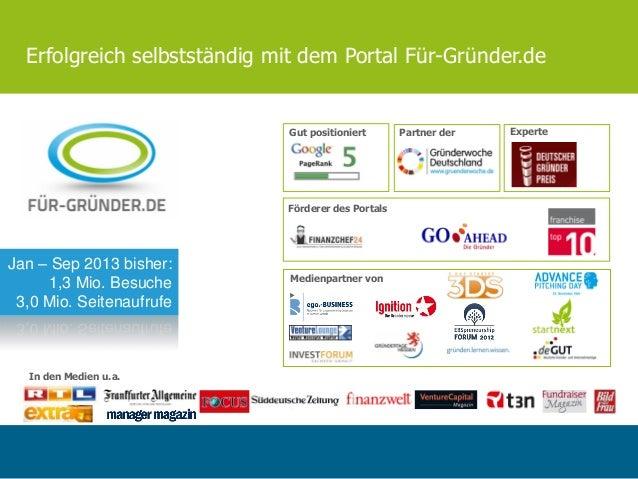 Erfolgreich selbstständig mit dem Portal Für-Gründer.de In den Medien u.a. Medienpartner von Partner der ExperteGut positi...