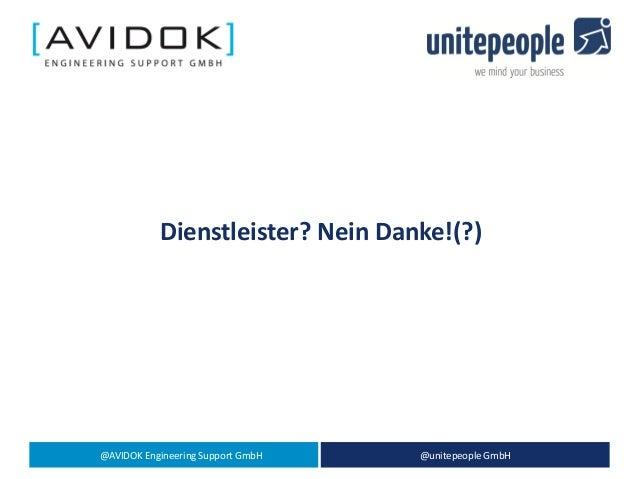 @AVIDOK Engineering Support GmbH @unitepeople GmbH Dienstleister? Nein Danke!(?)