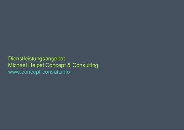 Dienstleistungsangebot Michael Heipel Concept & Consulting www.concept-consult.info