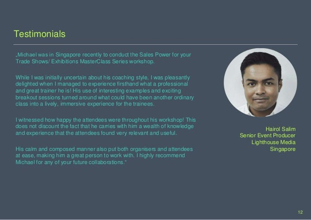 """Testimonials """"Michael was in Singapore recently to conduct the Sales Power for your Trade Shows/ Exhibitions MasterClass S..."""
