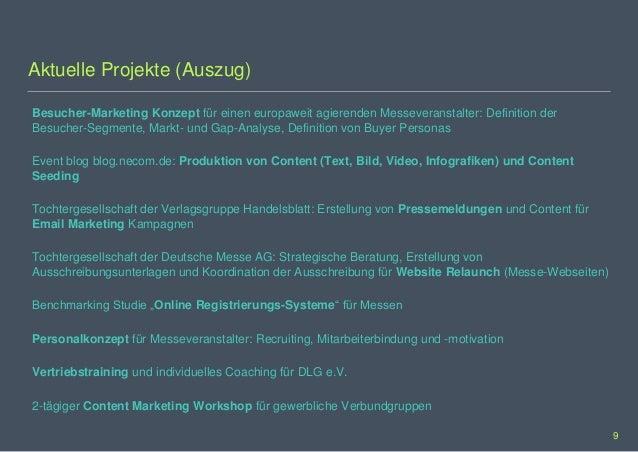 Aktuelle Projekte (Auszug) Besucher-Marketing Konzept für einen europaweit agierenden Messeveranstalter: Definition der Be...