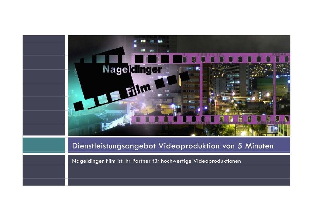 Dienstleistungsangebot Videoproduktion von 5 Minuten Di tl i t          b t Vid     d kti         Mi t Nageldinger Film is...