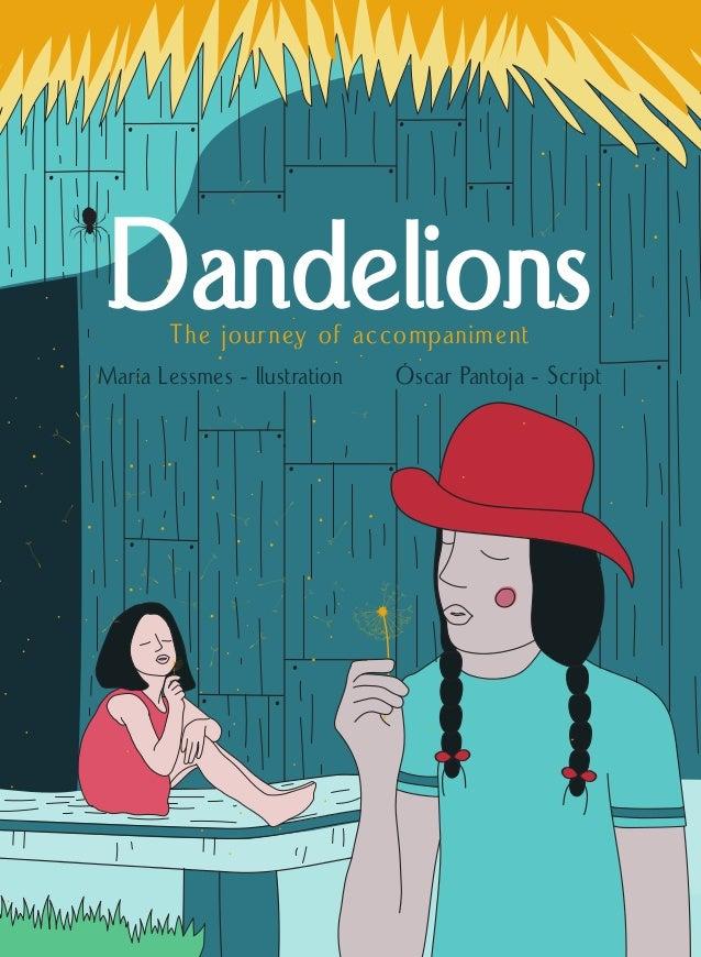 Óscar Pantoja - ScriptMaría Lessmes - Ilustration DandelionsThe journey of accompaniment