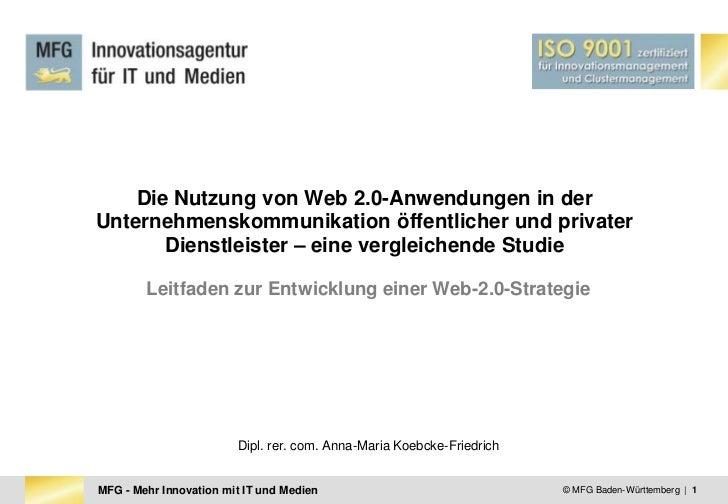 © MFG Baden-Württemberg  |  1<br />Die Nutzung von Web 2.0-Anwendungen in der Unternehmenskommunikation öffentlicher und p...
