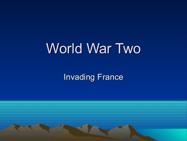World War Two Invading France