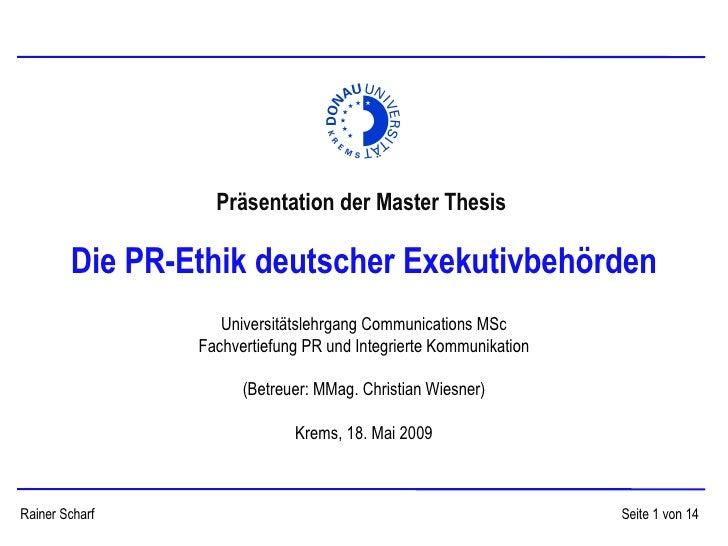 Die PR-Ethik deutscher Exekutivbehörden Präsentation der Master Thesis  Universitätslehrgang Communications MSc Fachvertie...