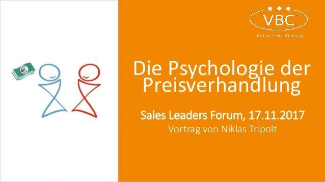 Die Psychologie der Preisverhandlung Sales Leaders Forum, 17.11.2017 Vortrag von Niklas Tripolt
