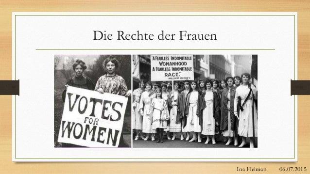 Die Rechte der Frauen Ina Heiman 06.07.2015