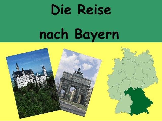 Die Reisenach Bayern