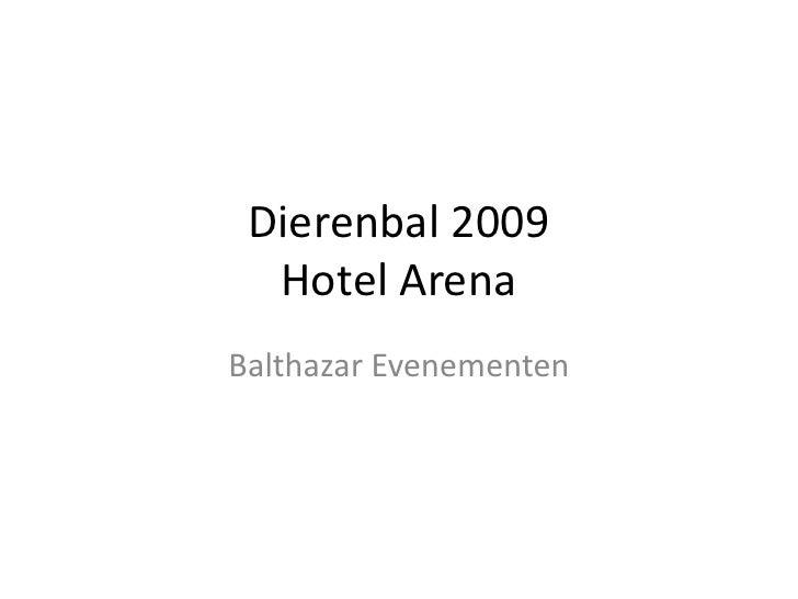 Dierenbal 2009Hotel Arena<br />Balthazar Evenementen<br />
