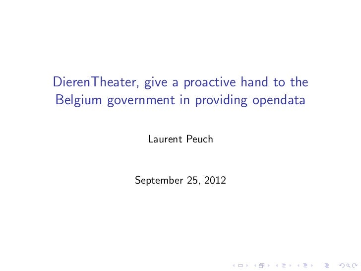 DierenTheater, give a proactive hand to theBelgium government in providing opendata               Laurent Peuch           ...