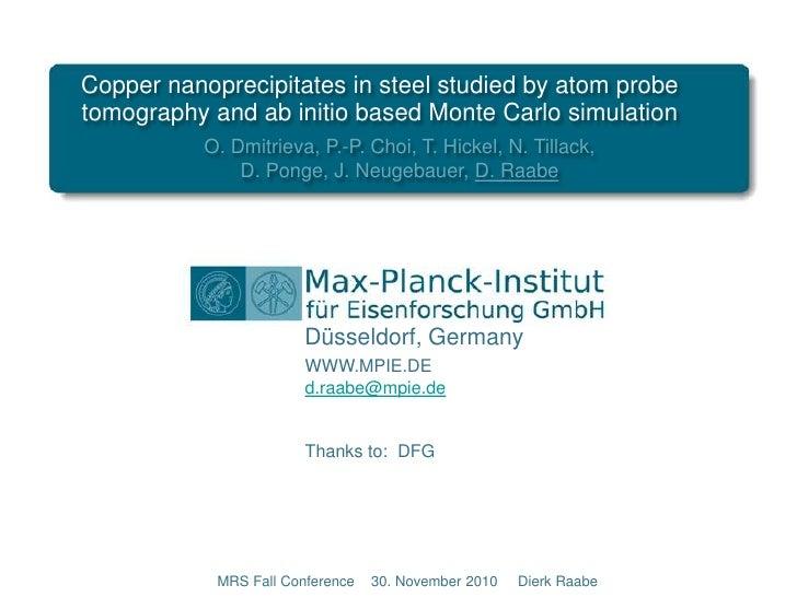 Copper nanoprecipitates in steel studied by atom probe tomography and ab initio based Monte Carlo simulation<br />O. Dmitr...