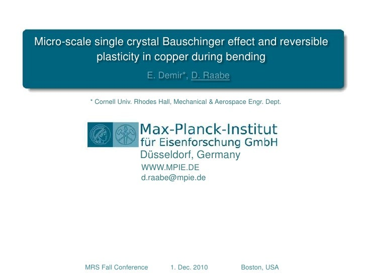 Micro-scale single crystal Bauschinger effect and reversible plasticity in copper during bending<br />E. Demir*, D. Raabe<...